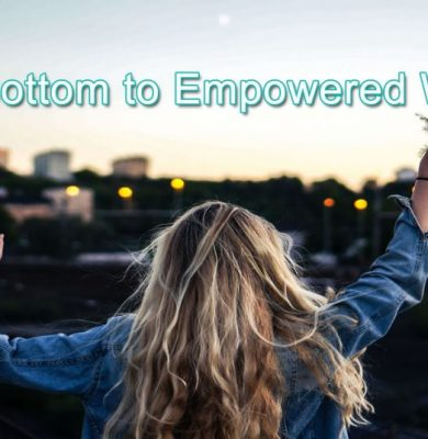 Rock Bottom to Empowered Woman